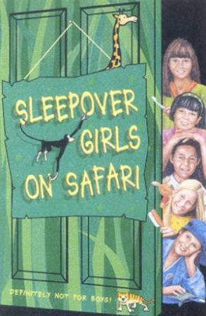 Sleepover Girls On Safari by Angue Bates