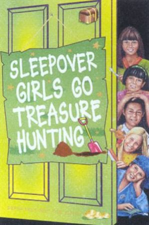 Sleepover Girls Go Treasure Hunting by Sue Mongredien