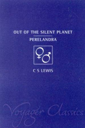 Out Of The Silent Planet/Perelandra by C S Lewis