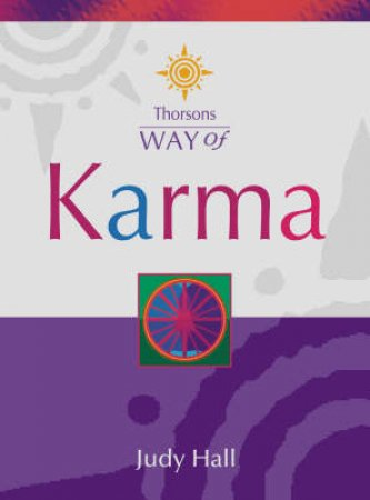 Thorsons Way Of Karma by Judy Hall