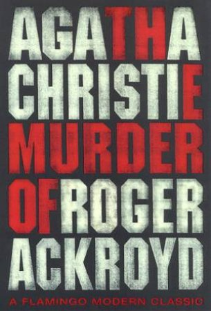 Flamingo Modern Classics: The Murder Of Roger Ackroyd by Agatha Christie