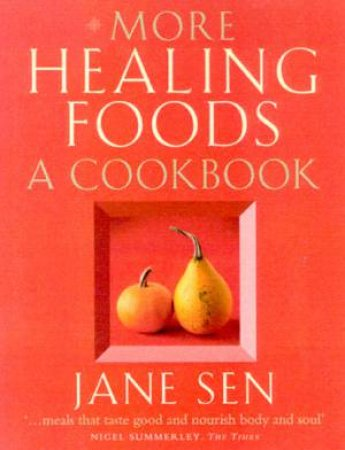 More Healing Foods: A Cookbook by Jane Sen