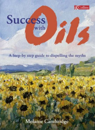 Collins Success With Oils by Melanie Cambridge
