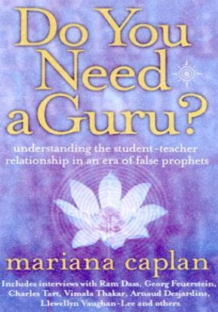 Do You Need A Guru? by Mariana Caplan