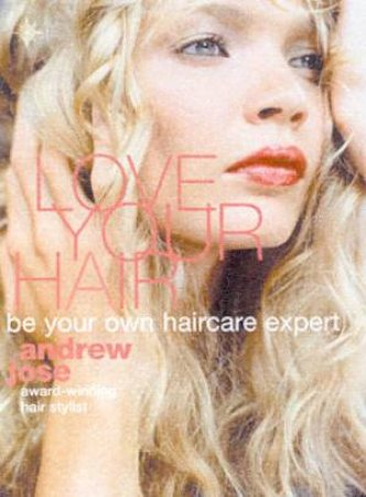 Love Your Hair by Andrew Jose