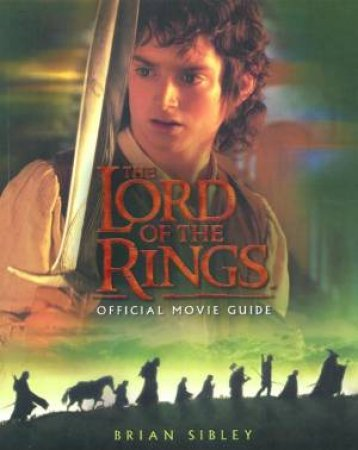 The Lord Of The Rings Official Movie Guide by Brian Sibley