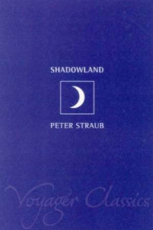 Voyager Classics: Shadowland by Peter Straub