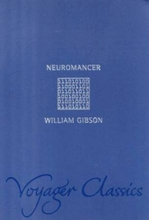Neuromancer (Voyager Classics) by William Gibson