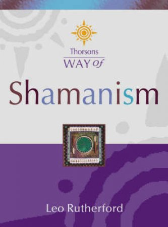 Thorsons Way Of Shaminism by Leo Rutherford