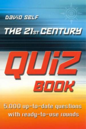 The 21st Century Quiz Book by David Self