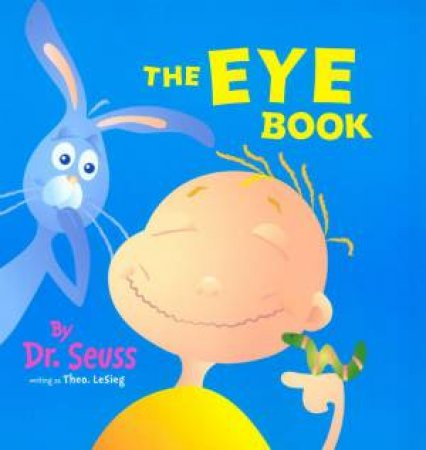 Dr Seuss: The Eye Book by Dr Seuss