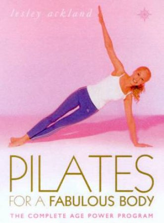 Pilates For A Fabulous Body by Leslie Ackland