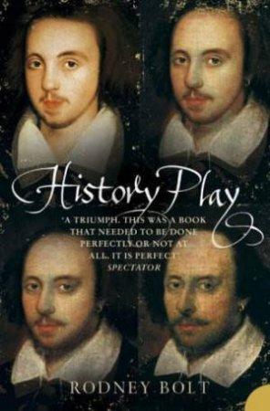 History Play by Rodney Bolt