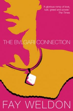 The Bvlgari Connection by Fay Weldon