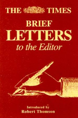The Times: Brief Letters To The Editor by Various