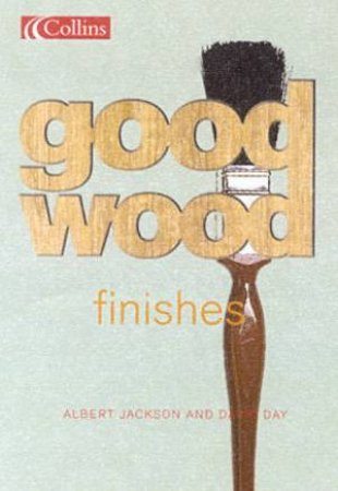Collins Good Wood: Finishes by Albert Jackson & David Day
