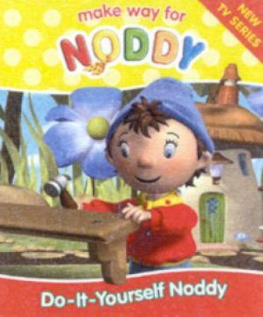 Make Way For Noddy: Do-It-Yourself Noddy by Enid Blyton