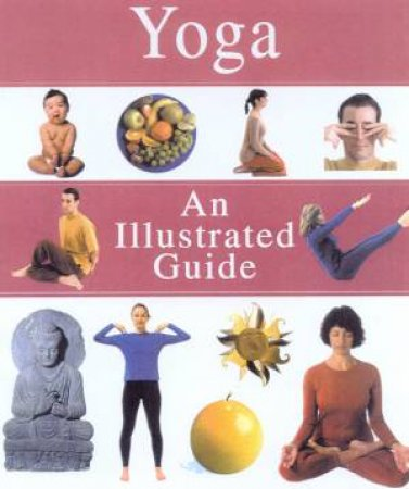 Yoga: An Illustrated Guide by Howard Kent