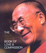 The Dalai Lamas Book Of Love  Compassion