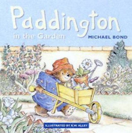 Paddington In The Garden by Michael Bond