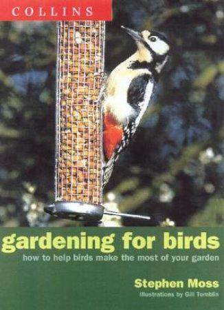 Gardening For Birds by Stephen Moss