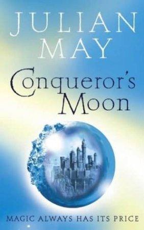 Conqueror's Moon by Julian May