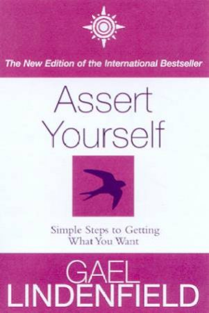 Assert Yourself by Gael Lindenfield