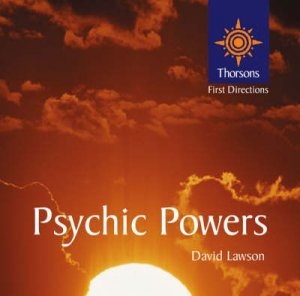 Thorsons First Directions: Psychic Powers by Judy Hall & David Lawson