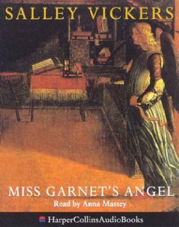 Miss Garnet's Angel - Cassette by Salley Vickers