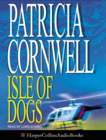 Isle Of Dogs - Cassette by Patricia Cornwell