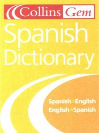 Collins Gem: Spanish Dictionary - 6 Ed by Collins