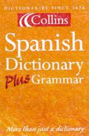 Collins Spanish Dictionary Plus Grammar - 3 ed by Various