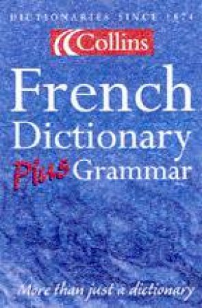 Collins French Dictionary Plus Grammar - 3 ed by Various