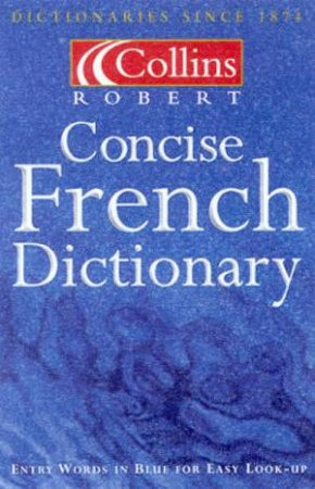 Collins Robert Concise French Dictionary by Various