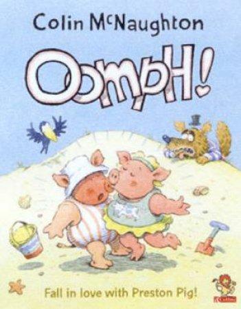 Preston Pig: Oomph! by Colin McNaughton