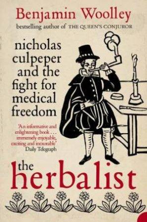 The Herbalist by Benjamin Woolley