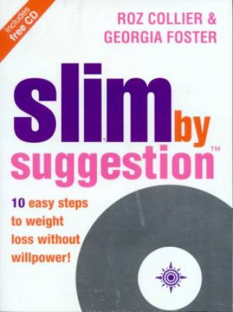 Slim By Suggestion - Book & CD by Roz Collier & Georgia Foster