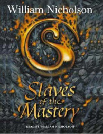 Slaves Of The Mastery - Cassette by William Nicholson