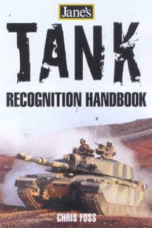 Jane's Tank Recognition Guide by Christopher Foss