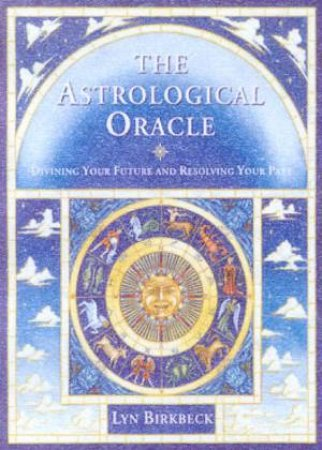 The Astrological Oracle by Lyn Birkbeck