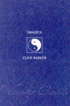 Voyager Classics: Imajica by Clive Barker