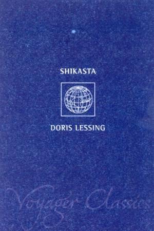 Voyager Classics: Shikasta by Doris Lessing