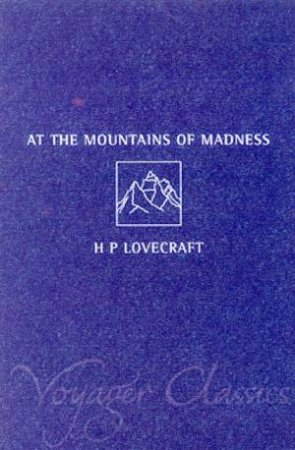 At The Mountains Of Madness by H P Lovecraft