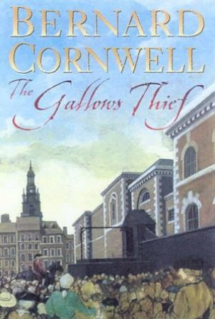 The Gallows Thief by Bernard Cornwell
