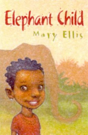 Elephant Child by Mary Ellis