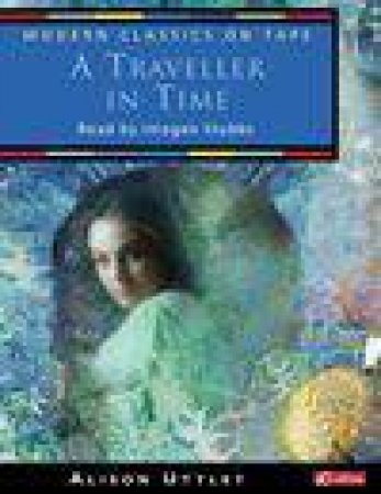 A Traveller In Time - Cassette by Alison Uttley