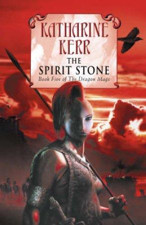 The Spirit Stone by Katharine Kerr