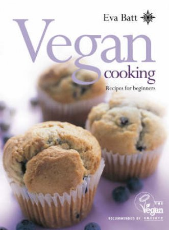 Vegan Cooking: Recipes For Beginners by Eva Batt