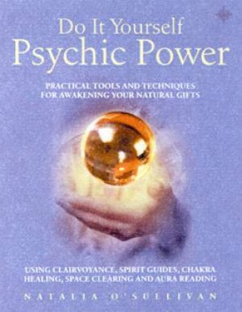 Do It Yourself Psychic Power by Natalia O'Sullivan