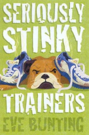 Seriously Stinky Sneakers by Eve Bunting